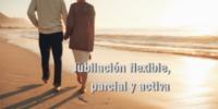 Jubilación flexible, parcial o activa