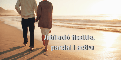 Jubilació flexible, parcial o activa