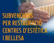 Subvencions per la restauració i centres d'estètica i bellesa.
